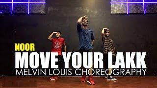 Move Your Lakk | Melvin Louis Choreography | Noor | Badshah | Diljit Dosanjh | Sonakshi Sinha |