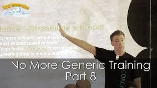 Swimming Faster Presentation Part 8 - No More Generic Training: Practice for YOU