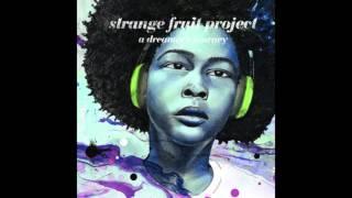 Strange Fruit Project - Needy 2 U (2011)
