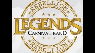 LEGENDS CARNIVAL BAND 2015 DOCUMENTARY