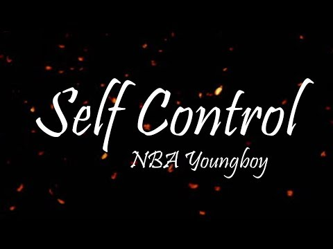 YoungBoy Never Broke Again - Self Control (Lyrics)