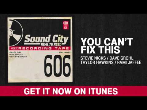 You Can't Fix This - Nicks. Grohl. Hawkins. Jaffee.