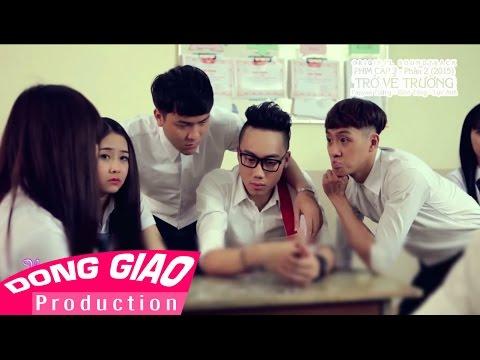 [Phim Cấp 3 OST] TRỞ VỀ TRƯỜNG - Ginô Tống , Papyxu Tường , Lục Anh