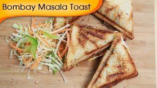 Bombay Masala Toast - Vegetarian Sandwich Recipe By Ruchi Bharani [HD]