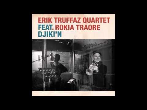 Erik Truffaz Quartet - Djiki'n feat. Rokia Traoré Erik Truffaz