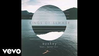 ayokay, Quinn XCII - Kings of Summer (Single Version - Audio) ft. Quinn XCII