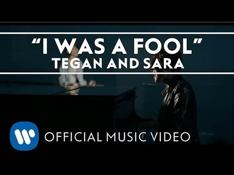 fool - I Was A Fool by Tegan and Sara - Music Video (From the album 'Heartthrob'). -Directed by Shane C. Drake Download 'Heartthrob' Here: http://bit.ly/14nG8br Lin...