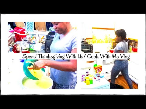 Spend Thanksgiving With Us/ Vlog/ Cook With Me