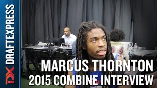 Marcus Thornton 2015 NBA Draft Combine Interview