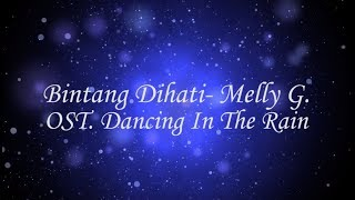 #LYRICS BINTANG DIHATI - MELLY GOESLAW [OST. Dancing In The Rain]
