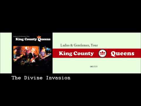 Kings County Queens - The Divine Invasion