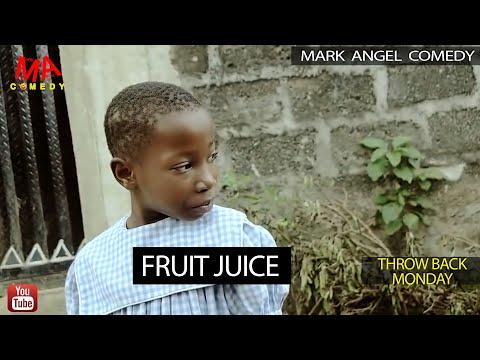 FRUIT JUICE (Mark Angel Comedy) (Throw Back Monday)