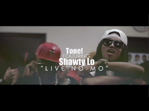 Tone!  – Live No Mo Ft. Shawty Lo