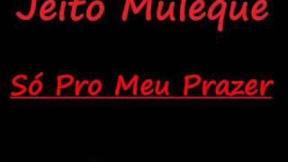 image of Jeito Muleque - Só pro meu prazer