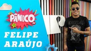 Pânico na Band - Felipe Araújo - Pânico - 21/05/19