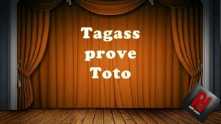Tagass prove in sala Toto