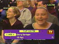 Jerry Springer video 2