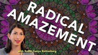 Radical Amazement: How Can We Find Wonder in the World?