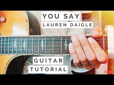 You Say Lauren Daigle Guitar Tutorial // You Say Guitar // Guitar Lesson #531 Mp3