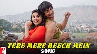 Tere Mere Beech Mein - Song - Shuddh Desi Romance - Sushant Singh Rajput&Parineeti Chopra