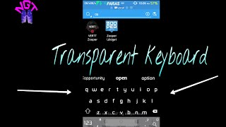 How To Get Transparent Keyboard {Android}