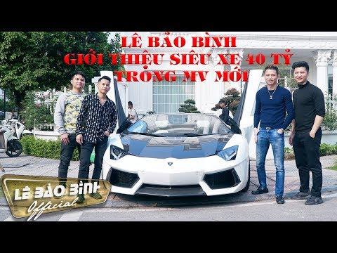 Lê Bảo Bình Giới Thiệu MV Mới Với Siêu Xe  Lamborghini Aventador 40 tỷ - Thời lượng: 2 phút, 18 giây.