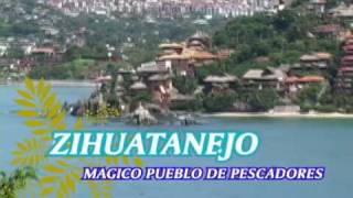 Zihuatanejo Mexico  city photos gallery : VIDEO DE ZIHUATANEJO, IXTAPA-ZIHUATANEJO