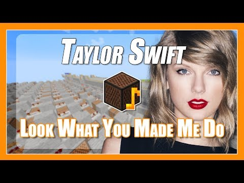 ♫ Look What You Made Me Do - Taylor Swift - Minecraft Note Block Song (with Lyrics) ♫