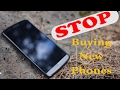 STOP! Buying New Phones - Say no the Iphone7, G6, Galaxy S8