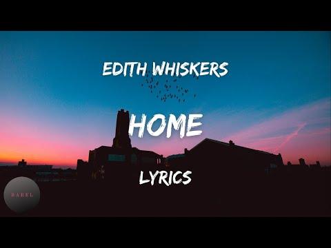 Edith Whiskers - Home (Lyrics)   BABEL