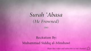 Surah 'Abasa He Frowned   080   Muhammad Siddiq al Minshawi   Quran Audio