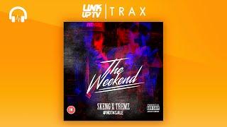 Skeng & Tremz The Weekend music videos 2016