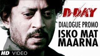 Isko Mat Maarna - D Day Dialogue Promo  Rishi Kapoor, Irrfan Khan, Arjun Rampal