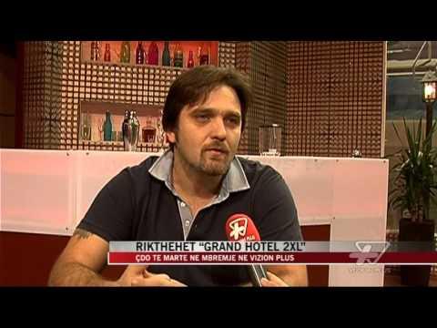"""Rikthehet """"Grand Hotel 2xl"""" në Vizion Plus - News, Lajme - Vizion Plus"""