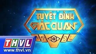 THVL   Tuyệt đỉnh giác quan – Tập 3 (Trailer), thvl, truyen hinh vinh long, thvl youtube