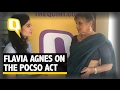The Quint: Flavia Agnes on the POCSO Act & Media's Reportage of Sexual Abuse
