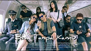Video KOBE - Bisa Tanpa kamu [Official MV] extended version MP3, 3GP, MP4, WEBM, AVI, FLV Juli 2019