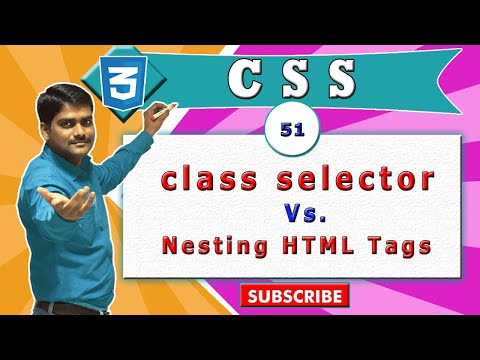 CSS Video Tutorial - 51 - CSS Class Selector Vs (HTML Nesting Tags)