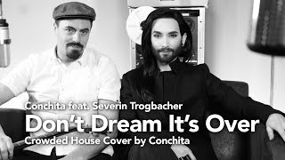 """Conchita Wurst's Cover of """"Don't Dream It's Over"""" by Crowded House.Arrangement, guitar and backing vocals by Severin Trogbacher.Original Song: Don't Dream It's Over by Crowded HouseARRANGEMENT, GUITAR & BACKING VOCALS: Severin Trogbacher http://www.severintrogbacher.com MUSIC PRODUCTION: SteinHof Sound & Musikproduktion http://www.steinhof.atCONCEPT & MUSIC VIDEO:  André Karsaihttp://KASEE.at ––––––––––#CoverByConchita #theunstoppables #conchitawurst #conchymusic––––––––––MY OFFICIAL CHANNELS––––––––––http://www.youtube.com/ConchitaWursthttp://www.facebook.com/ConchitaWursthttp://www.twitter.com/ConchitaWursthttp://www.instagram.com/ConchitaWursthttp://www.conchitawurst.com"""