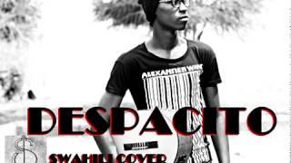 DESPACITO KISWAHILI KENYAN COVER - Steenie Dee [ Justin Bieber ,Luis Fonsi Daddy Yankee.AFRICAN SWAHILI VERSION OF DESPACITO kenyan ...