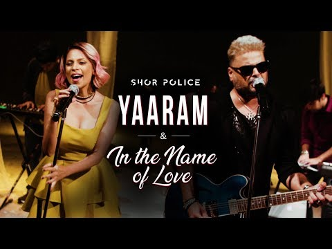 Download Yaaram - In The Name Of Love | Shor Police | Clinton Cerejo | Bianca Gomes hd file 3gp hd mp4 download videos