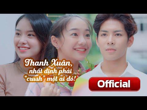 [Phim ngắn] Thanh Xuân, Nhất Định Phải Crush Một Ai Đó! (PASAL)   Crush On You - Short Film - Thời lượng: 13 phút.