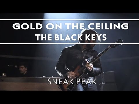 The Black Keys - Gold On The Ceiling (Sneak Peek)