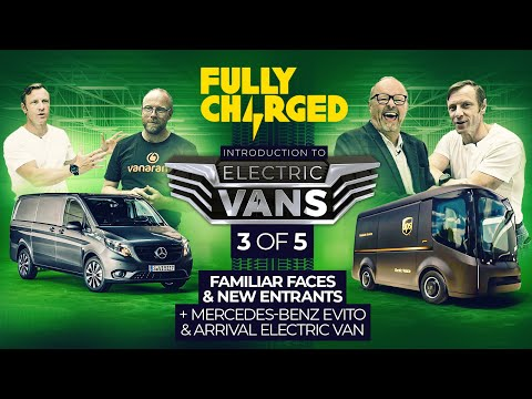 Introduction to ELECTRIC VANS episode 3/5 incl ARRIVAL & Merc eVito |100% Independent, 100% Electric
