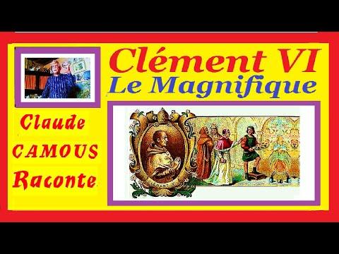 Clément VI Le Magnifique « Claude Camous Raconte » le 198° Pape et le 4° en Avignon.
