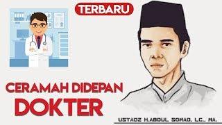 Video CERAMAH USTADZ ABDUL SOMAD DI HADAPAN PARA DOKTER INDONESIA PART 2 MP3, 3GP, MP4, WEBM, AVI, FLV Agustus 2018