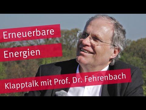 Erneuerbare Energien - Klapptalk mit Prof. Fehrenbach