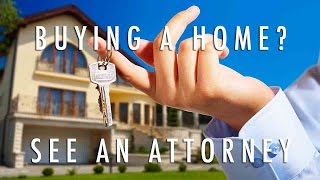 Why Speak to an Attorney Before Buying a Home?