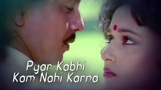 Video Pyar Kabhi Kam Nahi Karna"
