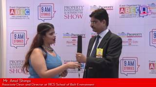 Mr. Amol Shimpi, Associate Dean and Director at RICS School of Built Environment expresses his views on Demonetization, the uniqueness of Times Property Expo & shares RICS expansion plans.